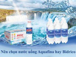 Nên chọn nước uống Aquafina hay Bidrico