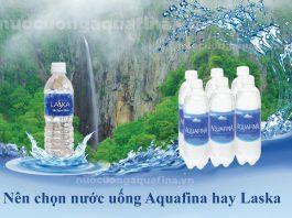 Nên chọn nước uống Aquafina hay Laska