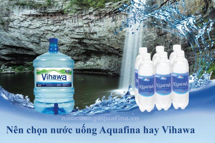 Nên chọn nước uống Aquafina hay Vihawa