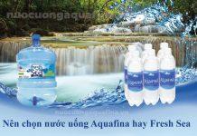 Nên chọn nước uống Aquafina hay Fresh Sea