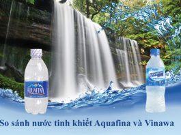 Nên chọn nước uống Aquafina hay Vinawa